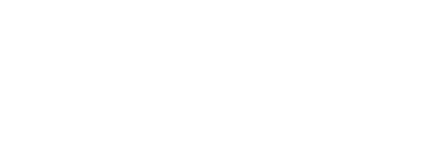<p>Welcome to B&C Consortia Management. We help the chemical industry leverage resources and maximize impact by forming consortia to achieve shared research, testing, regulatory, and advocacy goals.</p>